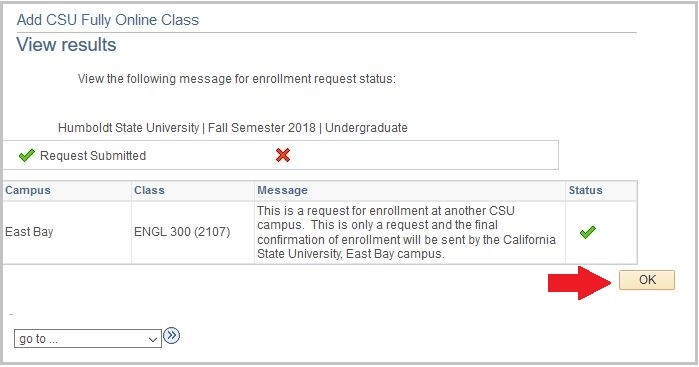 Request Submitted Message: This is a request for enrollment at another CSU campus. This is only a request and the final confirmation of enrollment will be sent by the CSU host campus.