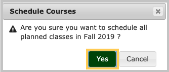Verification Message - Are you sure you want to schedule all planned courses?