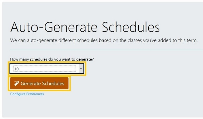 We can auto-generate different schedules based on the classes you've added to this term. How many schedules do you want to generate?