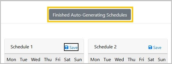Finished Auto-Generating Schedules button located above schedules